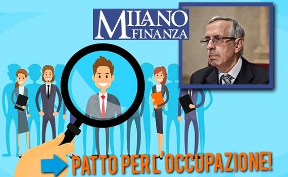 DE MATTIA SU MILANO FINANZA PROMUOVE IL PATTO PER L'OCCUPAZIONE