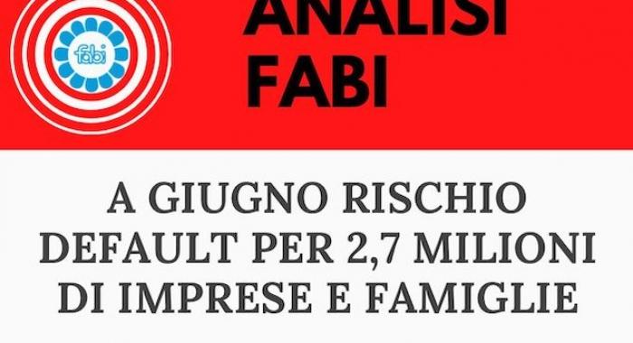 ANALISI FABI: A GIUGNO RISCHIO DEFAULT PER 2,7 MILIONI IMPRESE E FAMIGLIE